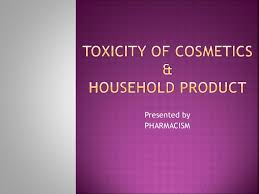 Toxicity Of Household Products by Toxicity Of Cosmetics U0026 Household Product