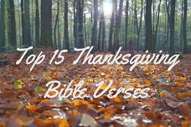 excellent bible verses on being thankful