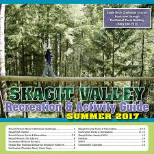 skagit valley recreation u0026 activity guide summer 2017 by skagit