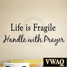 life is fragile handle with prayer vinyl wall art religious home