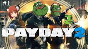 Payday 2 Meme - payday 2 meme men youtube