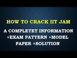 jam exam pattern 2016 iit jam biotechnology how to crack completet information exam