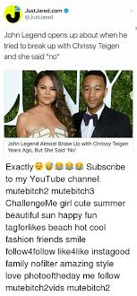 John Legend Meme - john legend opens up about when he tried to break up with chrissy