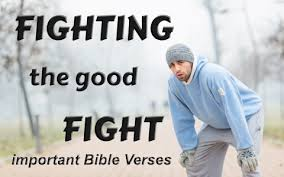 important bible verses fighting good fight