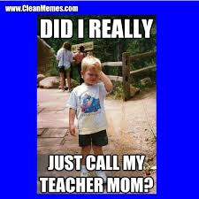 Best Memes Online - call my teacher mom clean memes the best the most online