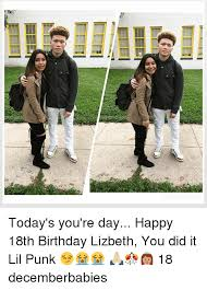 18th Birthday Meme - eeri eee etri today s you re day happy 18th birthday lizbeth you
