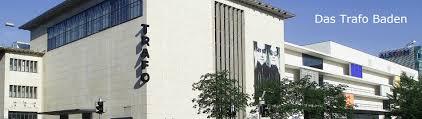 Kinoprogramm Baden Baden Kultur Und Kongresszentrum Trafo Baden Trafo Hotel