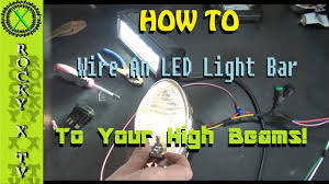 how to wire led light bar to high beam 3 way switch how to wire your light bar to work with your high