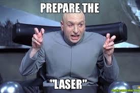 Laser Meme - prepare the laser make a meme
