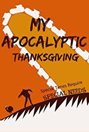 my thanksgiving my apocalyptic thanksgiving 2017 imdb