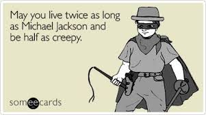 Some E Card Birthday Funny Someecard On Birthday Like Michael Jackson Funny Quotes