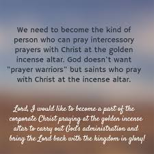 carrying out s intercession in our prayers of intercession