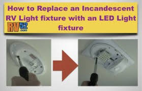 How To Replace Light Fixture Replacing Rv Light Fixture For Incandescent With Led Light Fixture