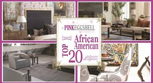 Top 20 Interior Designers by 2012 Top 20 African American Interior Designers