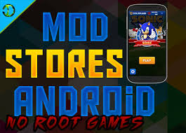 mod games android no root top modded stores on android to download your favorite games