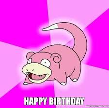 Pokemon Birthday Meme - happy birthday make a meme