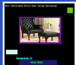 Comfy Office Chair Design Ideas Best 25 Comfortable Office Chair Ideas On Pinterest Desk Ideas