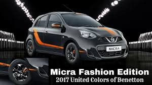 nissan micra limited edition 2017 nissan micra fashion edition youtube