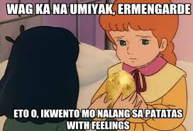Sarah Memes - don t cry ermengarde oh here just talk to this potato with