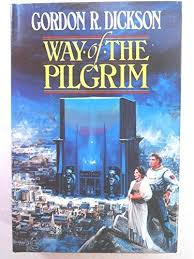 way of the pilgrim 9780441874866 way of the pilgrim abebooks gordon r dickson