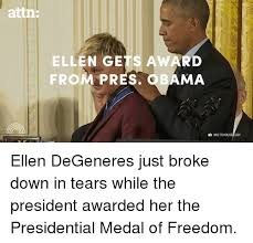 Ellen Meme - attn ellen gets award from pres obama whitehousegov ellen degeneres