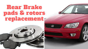 lexus is300 rotors fast u0026 easy rear brake pad replacement lexis is300 diy brakes