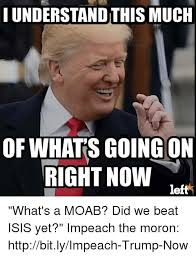 Moron Meme - hunderstandthis much of whats going on right now left what s a moab