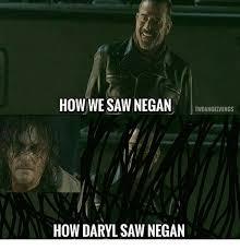 Daryl Meme - how we saw negan twdangelwings how daryl saw negan meme on me me