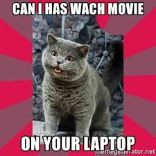 Laptop Meme - can i has wach movie on your laptop i can haz meme generator