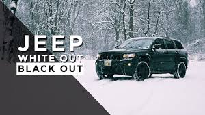 blackout jeep cherokee jeep grand cherokee blackout in a whiteout panasonic gh4 youtube