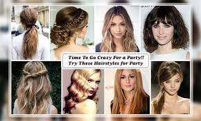 on the go hairstyles time to go crazy for a party try these hairstyles for party