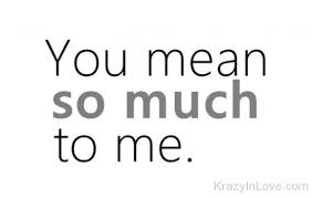 50 best you so much to me quotes sayings ilove messages
