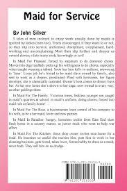 maid for service john silver 9781291316933 amazon com books