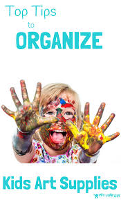 top tips to organize kids art supplies kids craft room