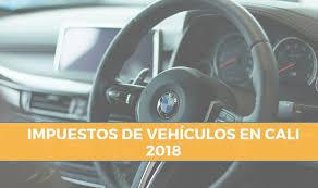 pago de impuesto vehicular en linea impuestos de vehículos en cali 2018 cómo liquidar y pagar por internet