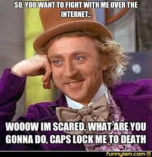 What You Gonna Do Meme - so you want to fight with me over the internet wooow im scared