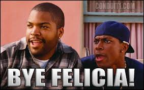 Ice Cube Meme - bye felicia 001 friday ice cube comment reply meme comics and memes