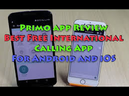 free calling apps for android primo app review best free international calling app
