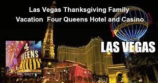 las vegas thanksgiving family vacation four hotel