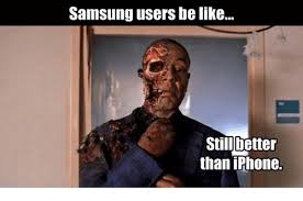 Iphone Users Be Like Meme - samsung users be like still better than iphone be like meme on sizzle