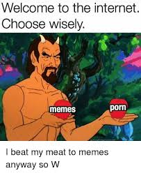 An Internet Meme - 25 best memes about beat my meat beat my meat memes