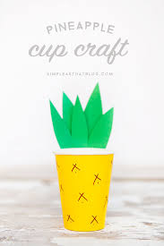 pineapple cup craft cute u0026 simple fun crafts kids