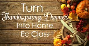 how to turn thanksgiving dinner into home ec class worshipful living