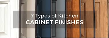 best paint finish for kitchen cabinets 7 types of kitchen cabinet finishes kitchen cabinet