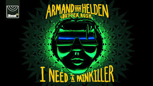 i need a armand van helden vs butter rush i need a painkiller radio edit