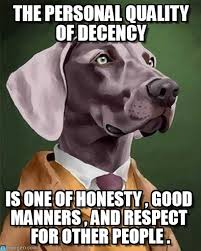 Decent Meme - the personal quality of decency decent dog meme on memegen