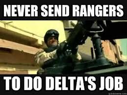 Blackhawk Memes - never send rangers to do delta s job black hawk down delta force