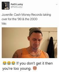 Cash Money Meme - 25 best memes about cash money records taking over for the 99