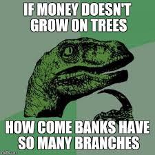 Funny Money Meme - philosoraptor meme imgflip