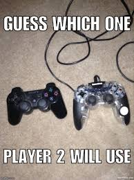 Playstation Meme - guess which one player 2 will use imgflip
